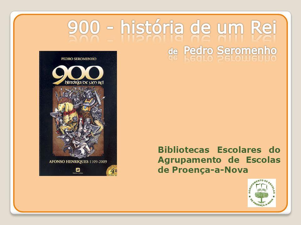 900 - história de um Rei de Pedro Seromenho