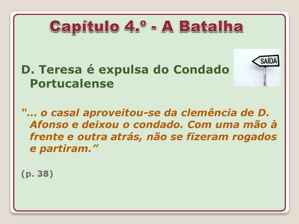 Capítulo 4.º - A Batalha D. Teresa é expulsa do Condado Portucalense