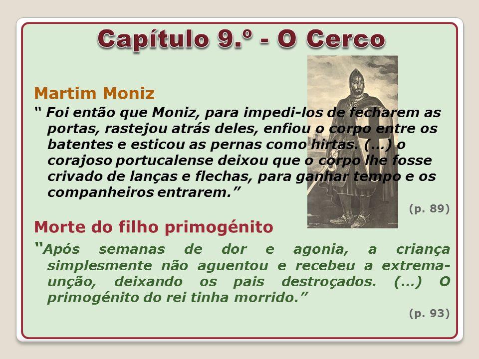 Capítulo 9.º - O Cerco Martim Moniz Morte do filho primogénito