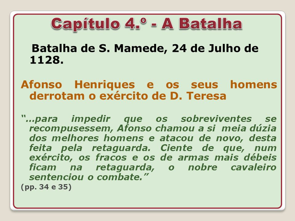 Capítulo 4.º - A Batalha Batalha de S. Mamede, 24 de Julho de 1128.