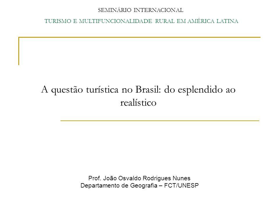 A questão turística no Brasil: do esplendido ao realístico