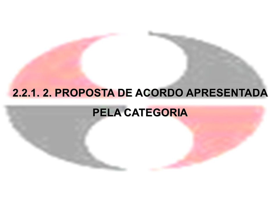2.2.1. 2. PROPOSTA DE ACORDO APRESENTADA PELA CATEGORIA