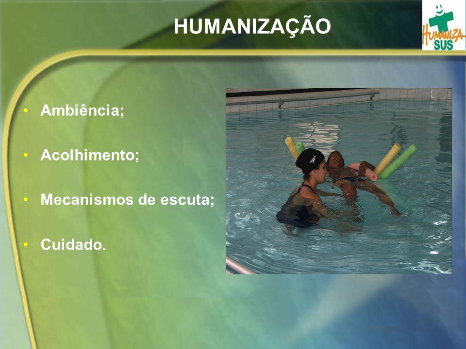 HUMANIZAÇÃO Ambiência; Acolhimento; Mecanismos de escuta; Cuidado.