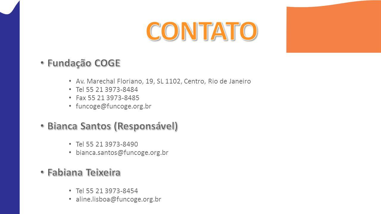 CONTATO Fundação COGE Bianca Santos (Responsável) Fabiana Teixeira