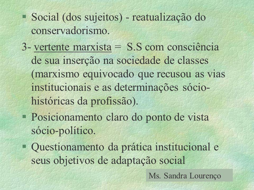 Social (dos sujeitos) - reatualização do conservadorismo.
