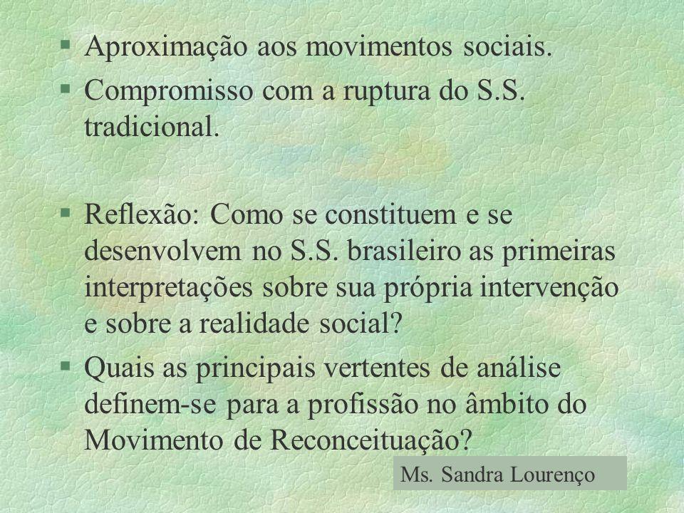 Aproximação aos movimentos sociais.