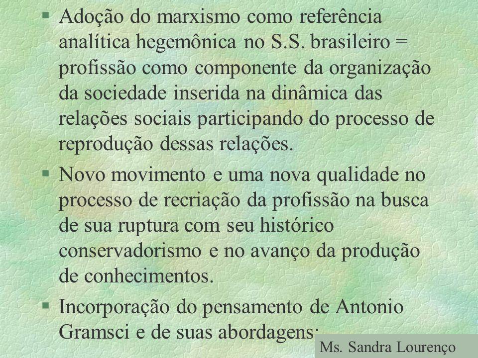 Incorporação do pensamento de Antonio Gramsci e de suas abordagens: