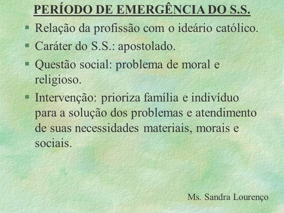 PERÍODO DE EMERGÊNCIA DO S.S.