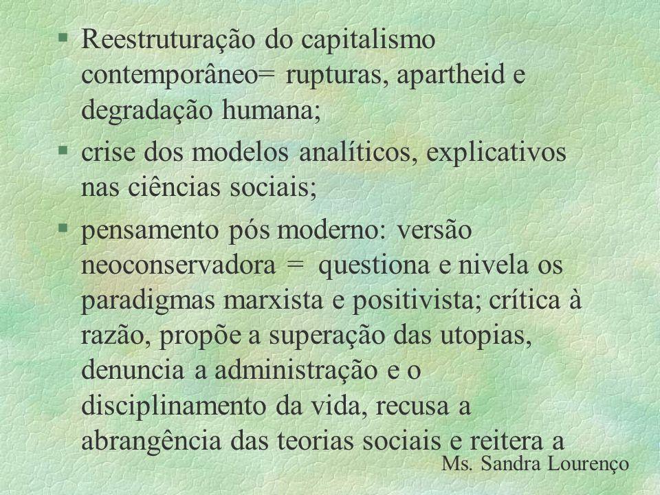 crise dos modelos analíticos, explicativos nas ciências sociais;