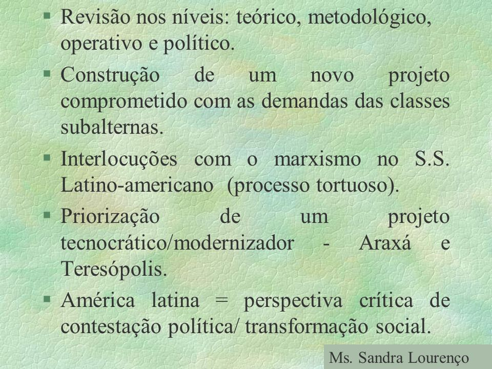 Revisão nos níveis: teórico, metodológico, operativo e político.