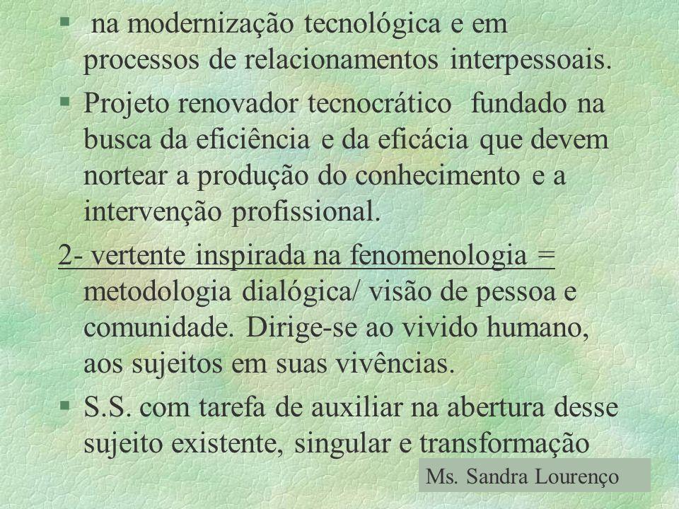 na modernização tecnológica e em processos de relacionamentos interpessoais.