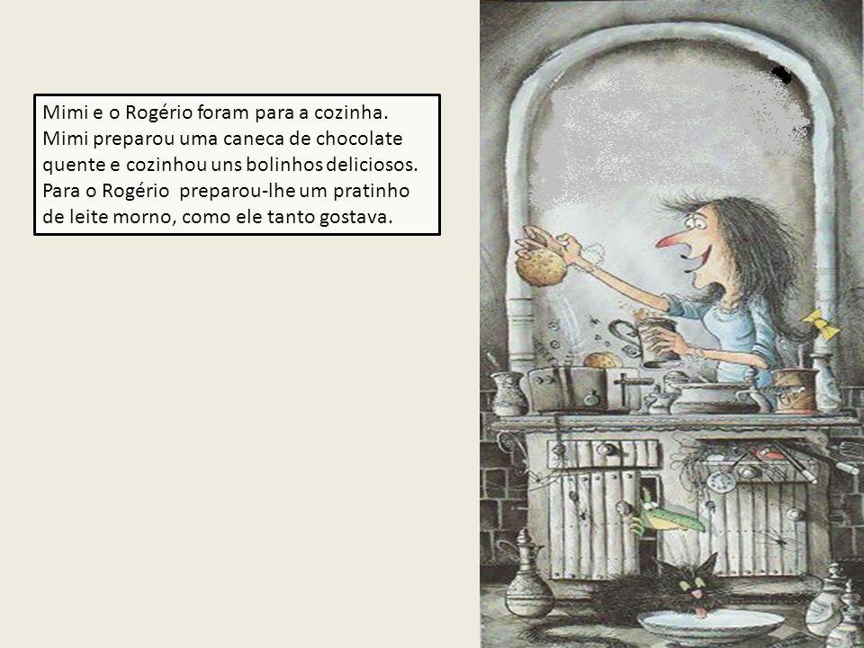Mimi e o Rogério foram para a cozinha.