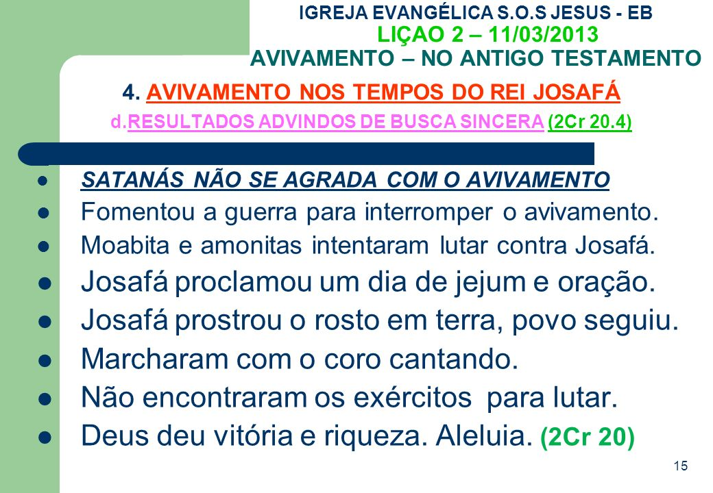 Josafá proclamou um dia de jejum e oração.