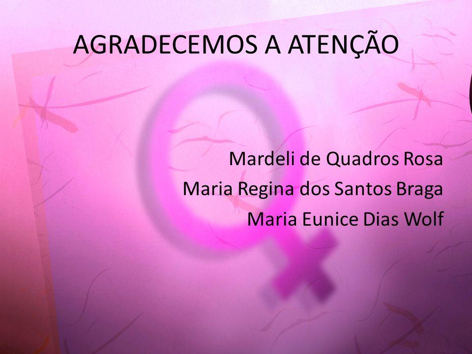 AGRADECEMOS A ATENÇÃO Mardeli de Quadros Rosa