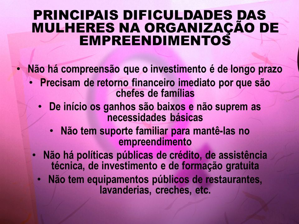 PRINCIPAIS DIFICULDADES DAS MULHERES NA ORGANIZAÇÃO DE EMPREENDIMENTOS