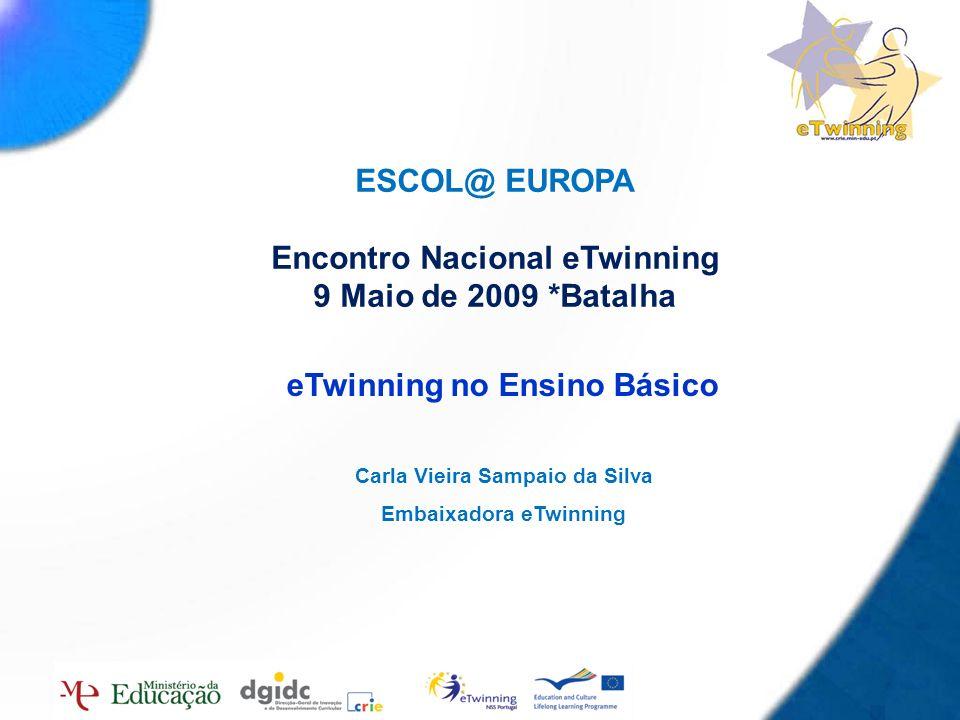 ESCOL@ EUROPA Encontro Nacional eTwinning eTwinning no Ensino Básico
