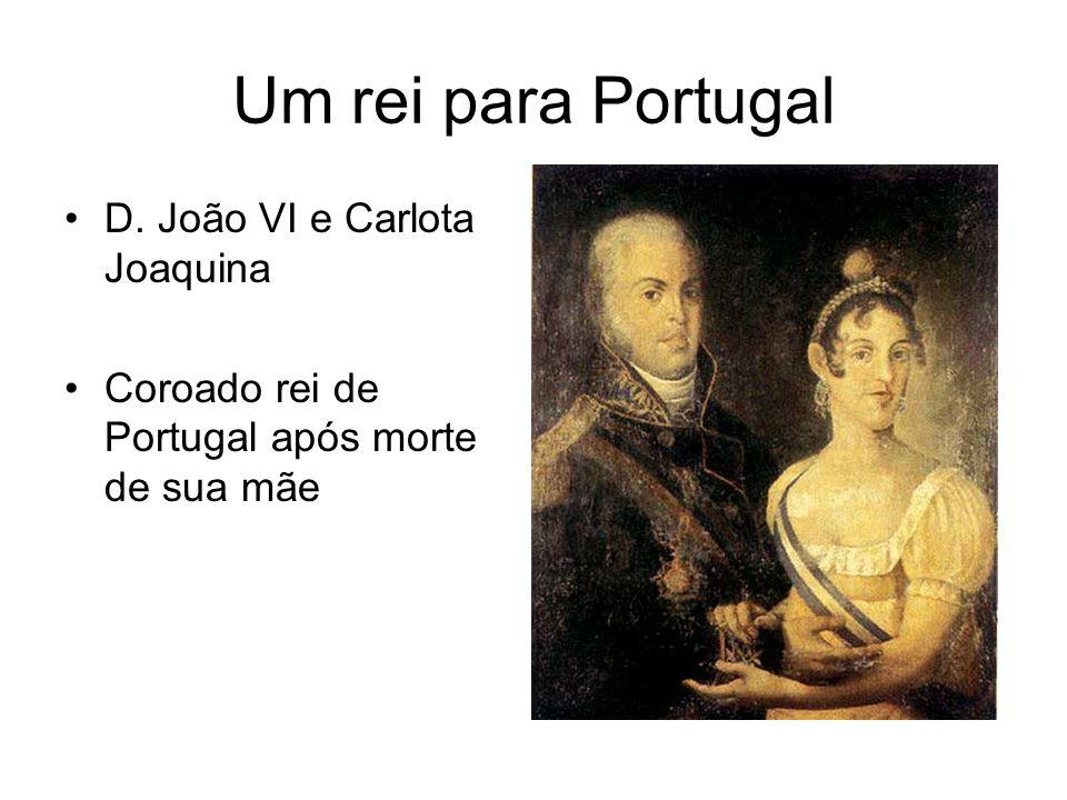 Um rei para Portugal D. João VI e Carlota Joaquina