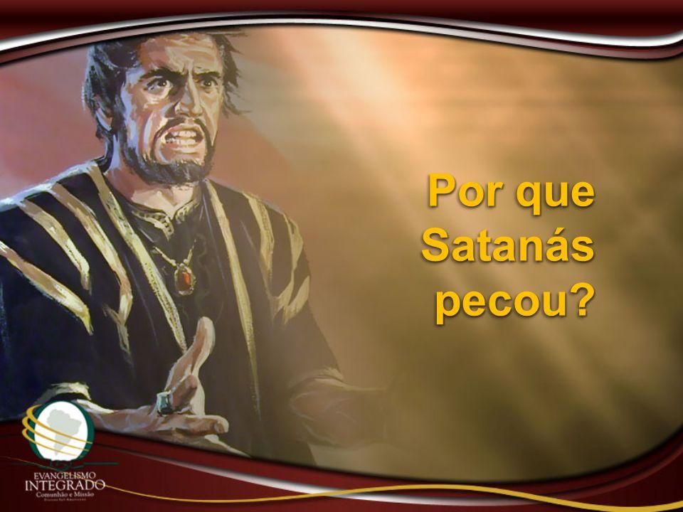 Por que Satanás pecou