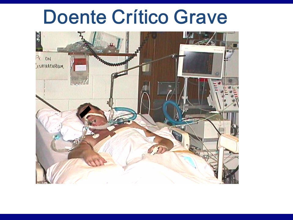 Doente Crítico Grave Anecdotes relatated to VAP and line sepsis