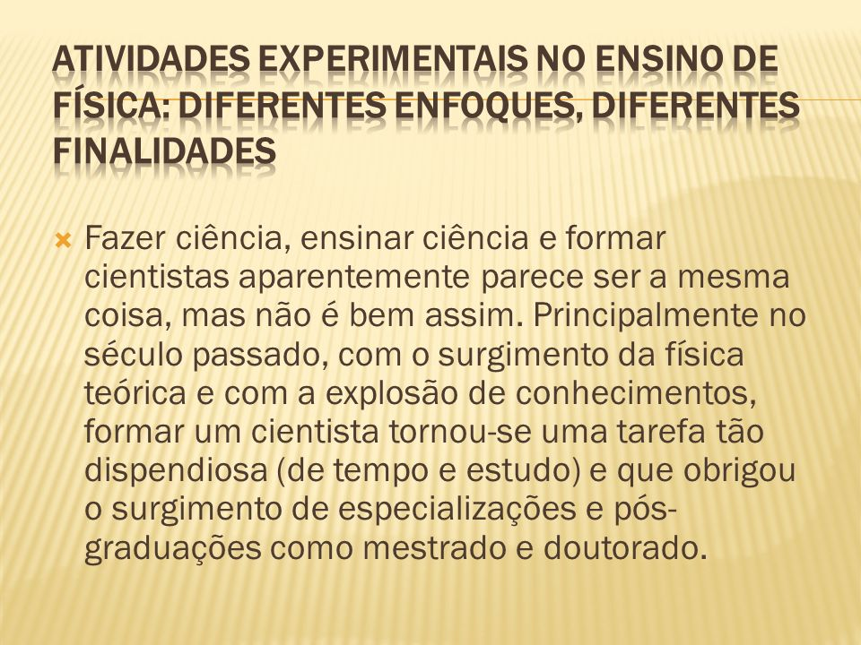 Atividades Experimentais no Ensino de Física: Diferentes Enfoques, Diferentes Finalidades
