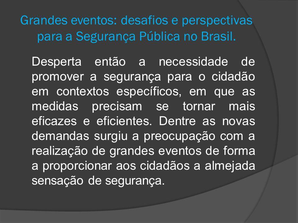 Grandes eventos: desafios e perspectivas para a Segurança Pública no Brasil.