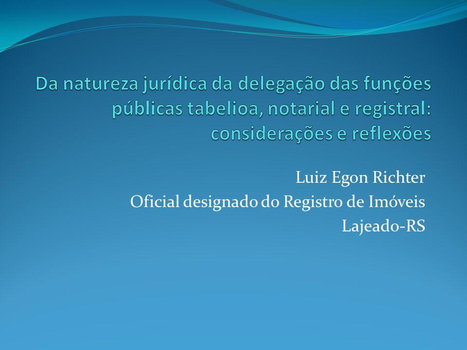 Luiz Egon Richter Oficial designado do Registro de Imóveis Lajeado-RS