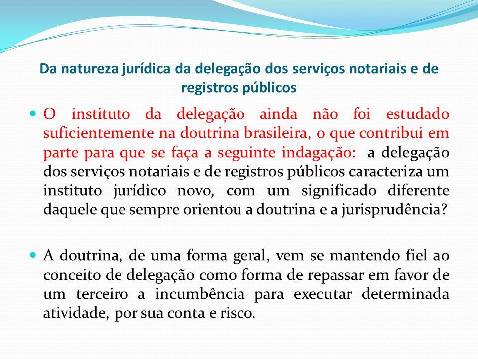 Da natureza jurídica da delegação dos serviços notariais e de registros públicos