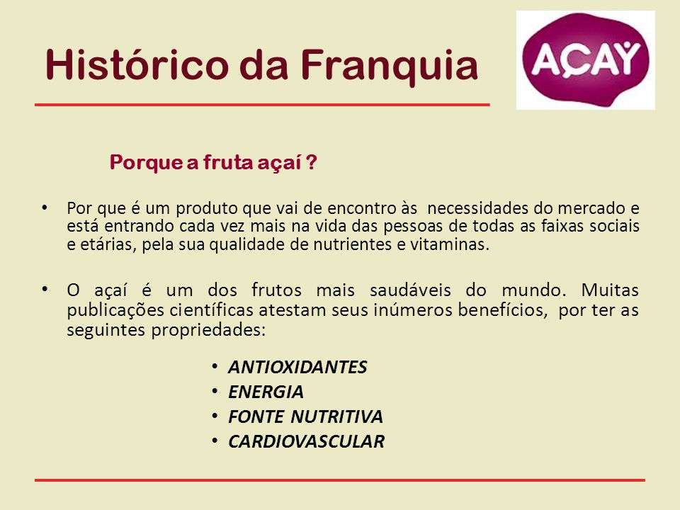 Histórico da Franquia Porque a fruta açaí