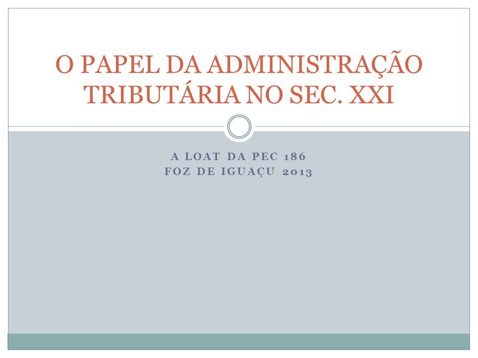 O PAPEL DA ADMINISTRAÇÃO TRIBUTÁRIA NO SEC. XXI