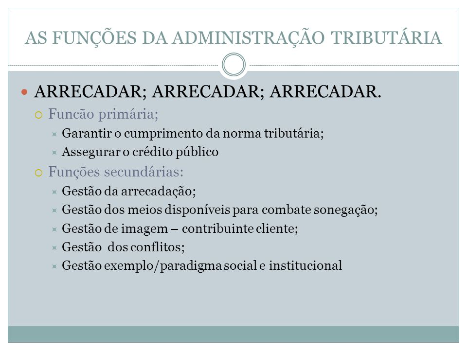 AS FUNÇÕES DA ADMINISTRAÇÃO TRIBUTÁRIA