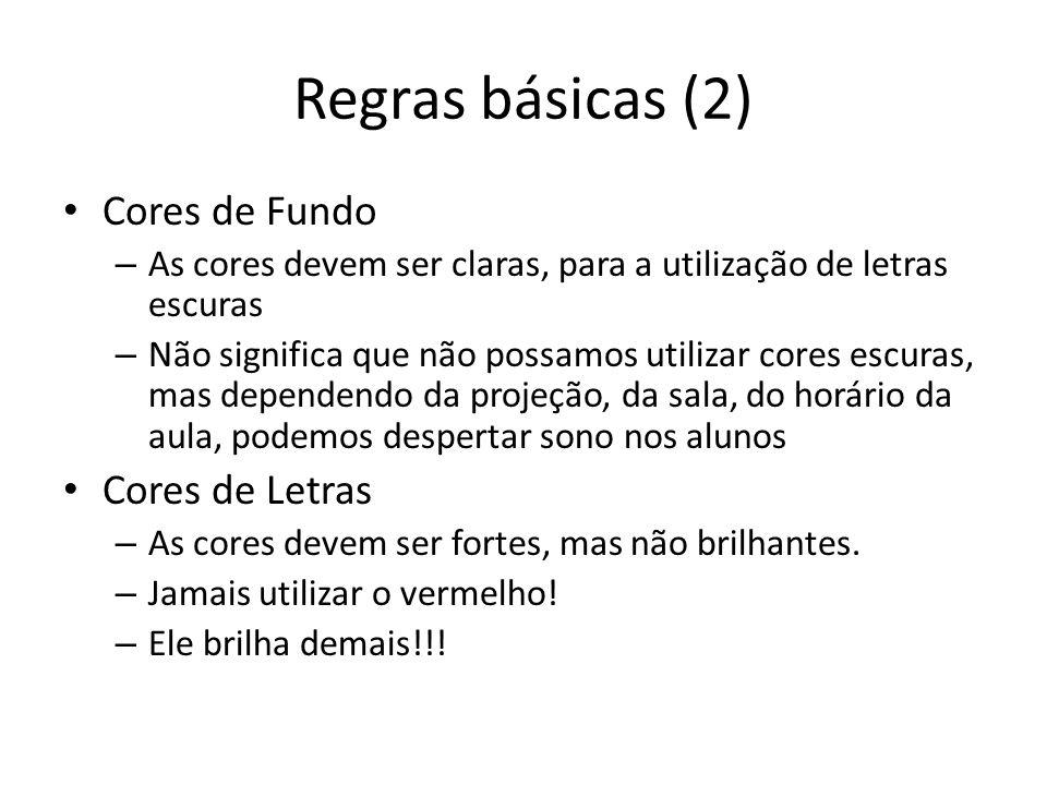 Regras básicas (2) Cores de Fundo Cores de Letras