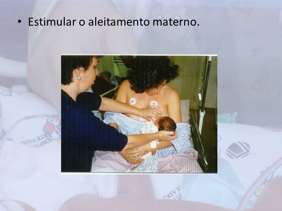 Estimular o aleitamento materno.