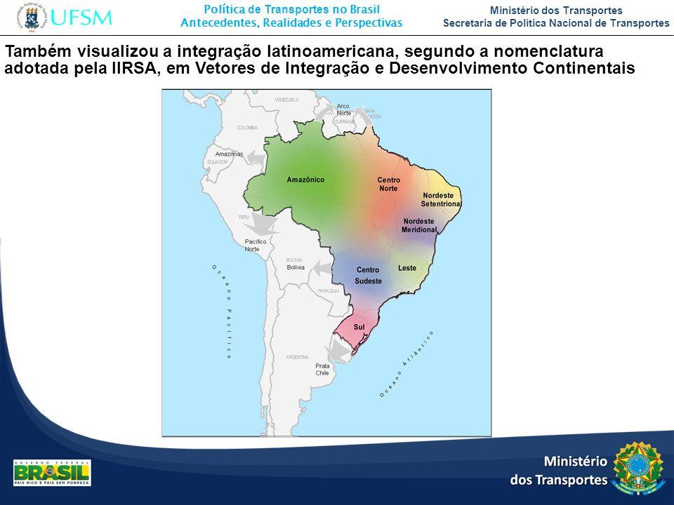 Também visualizou a integração latinoamericana, segundo a nomenclatura adotada pela IIRSA, em Vetores de Integração e Desenvolvimento Continentais