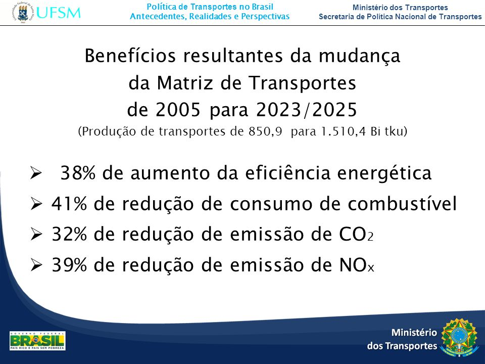 Benefícios resultantes da mudança da Matriz de Transportes