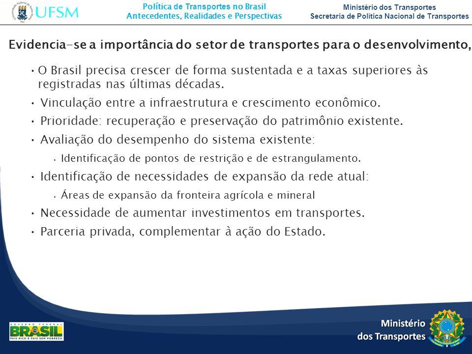 Evidencia-se a importância do setor de transportes para o desenvolvimento,