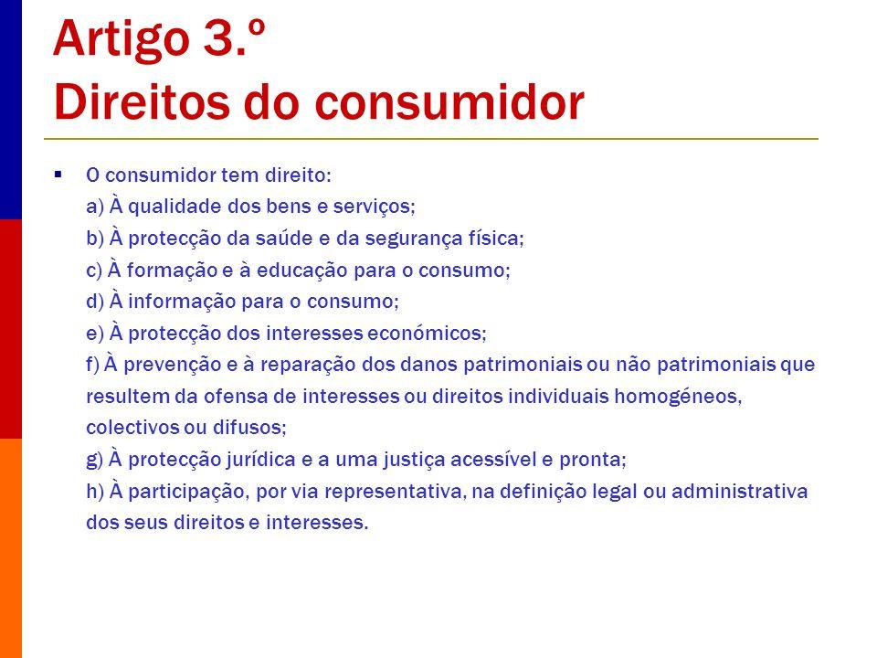 Artigo 3.º Direitos do consumidor