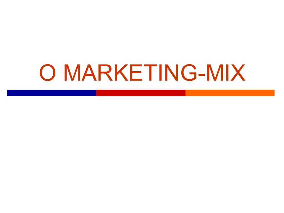 O MARKETING-MIX
