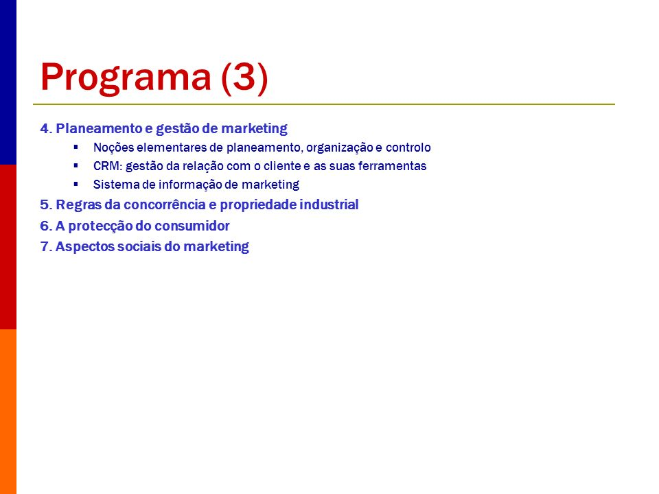 Programa (3) 4. Planeamento e gestão de marketing