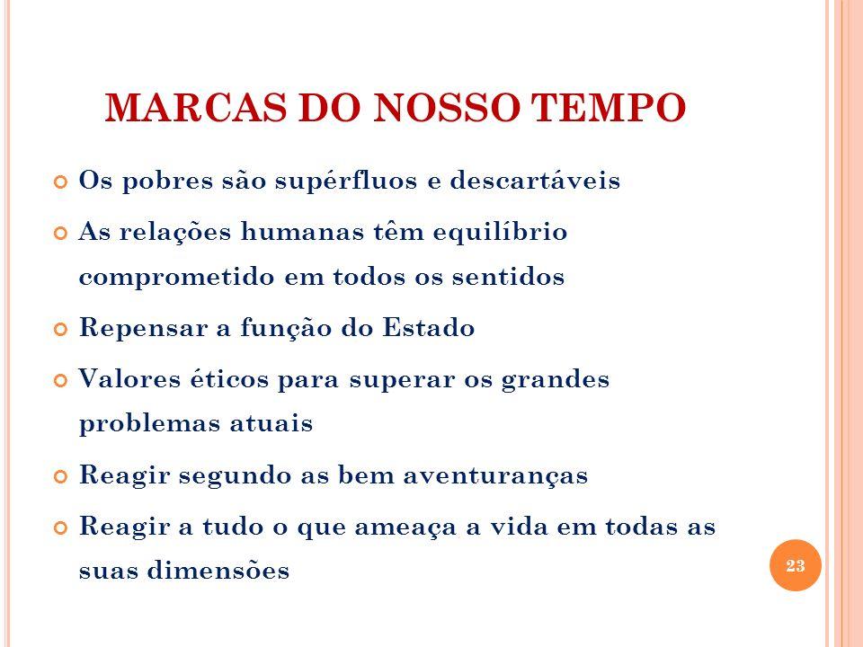 MARCAS DO NOSSO TEMPO Os pobres são supérfluos e descartáveis