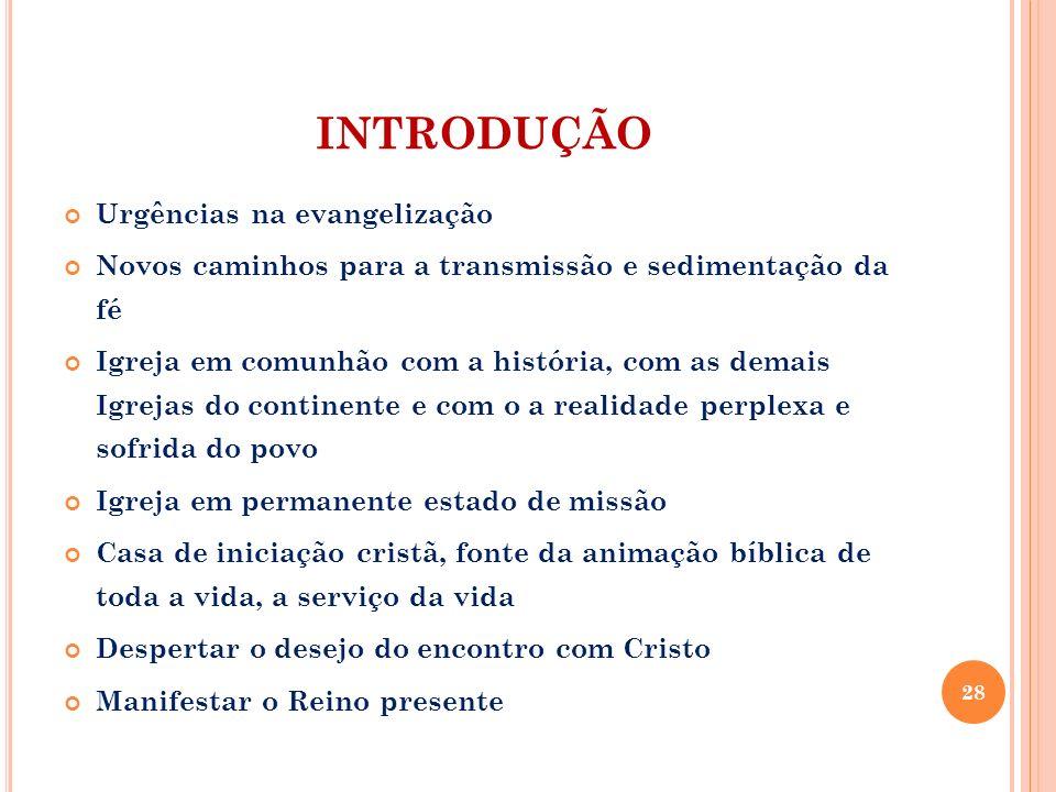 INTRODUÇÃO Urgências na evangelização