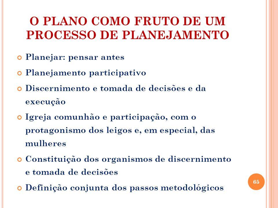 O PLANO COMO FRUTO DE UM PROCESSO DE PLANEJAMENTO