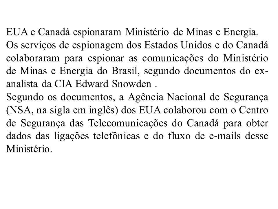 EUA e Canadá espionaram Ministério de Minas e Energia.