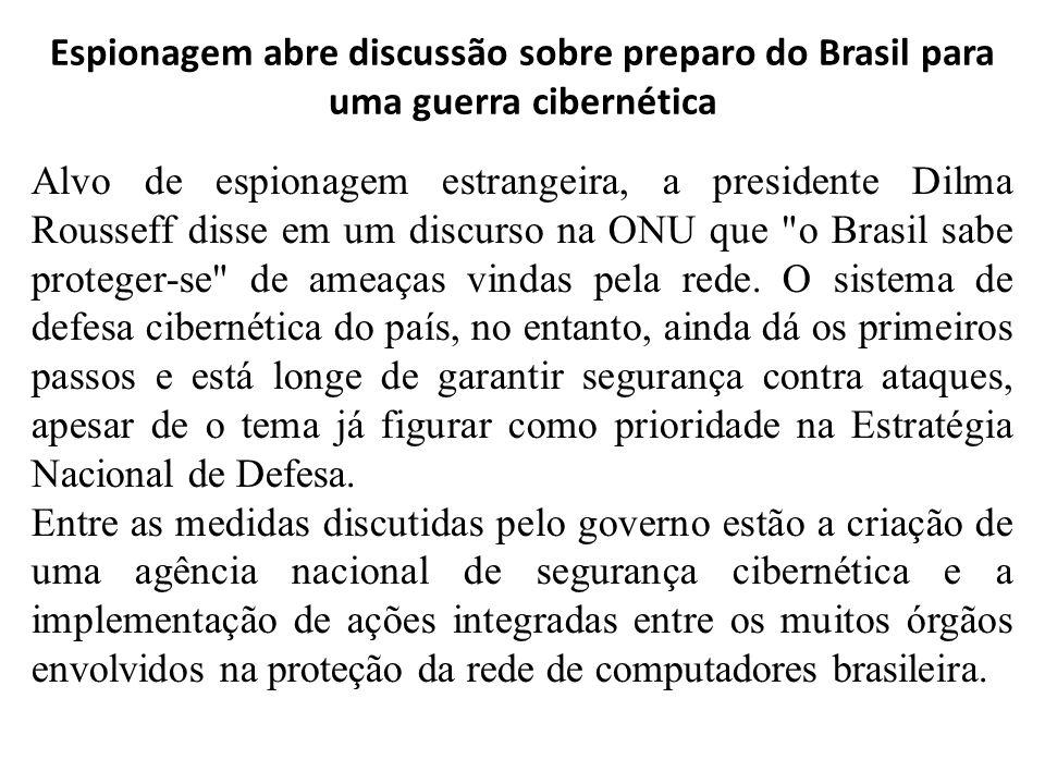 Espionagem abre discussão sobre preparo do Brasil para uma guerra cibernética