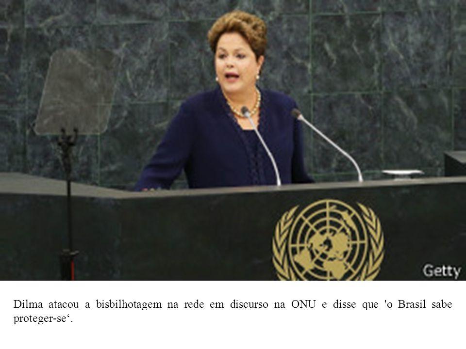 Dilma atacou a bisbilhotagem na rede em discurso na ONU e disse que o Brasil sabe proteger-se'.
