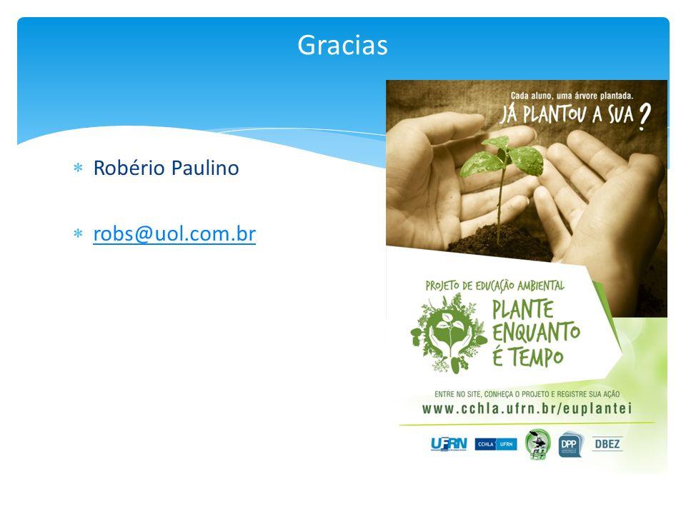Gracias Robério Paulino robs@uol.com.br