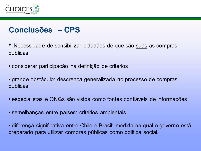 Conclusões – CPS Necessidade de sensibilizar cidadãos de que são suas as compras públicas. considerar participação na definição de critérios.