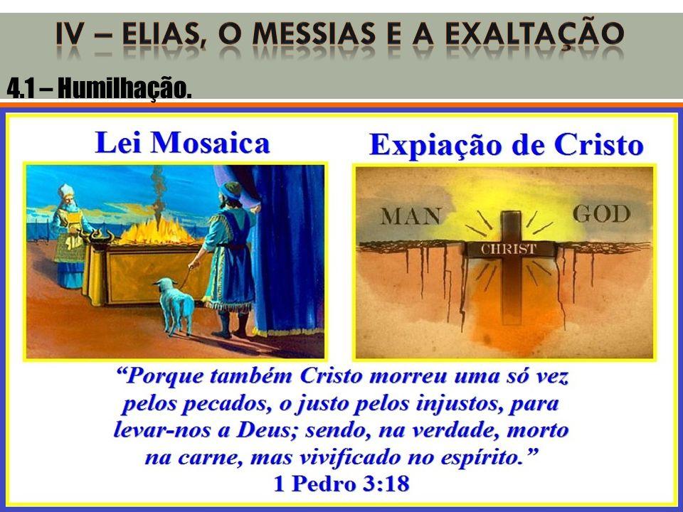 Iv – elias, o messias e a exaltação