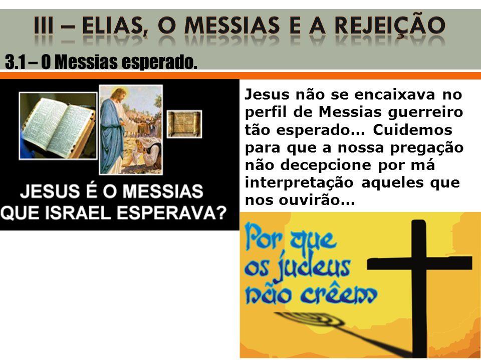 III – ELIAS, O MESSIAS E A REJEIÇÃO