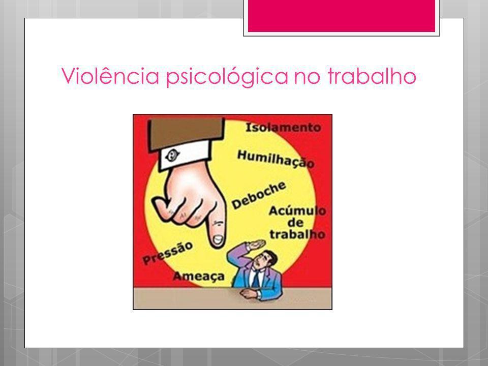 Violência psicológica no trabalho