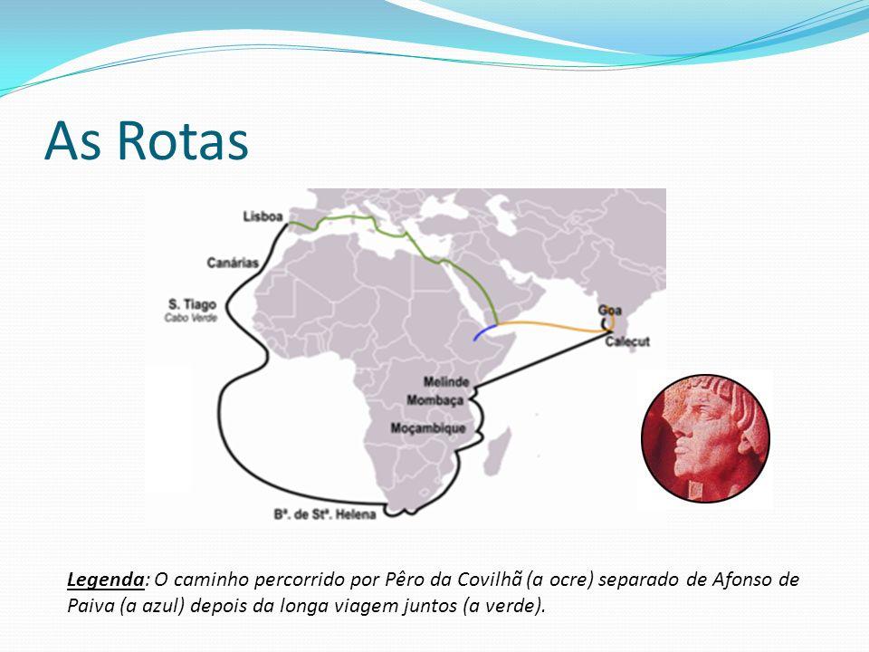 As Rotas Legenda: O caminho percorrido por Pêro da Covilhã (a ocre) separado de Afonso de Paiva (a azul) depois da longa viagem juntos (a verde).